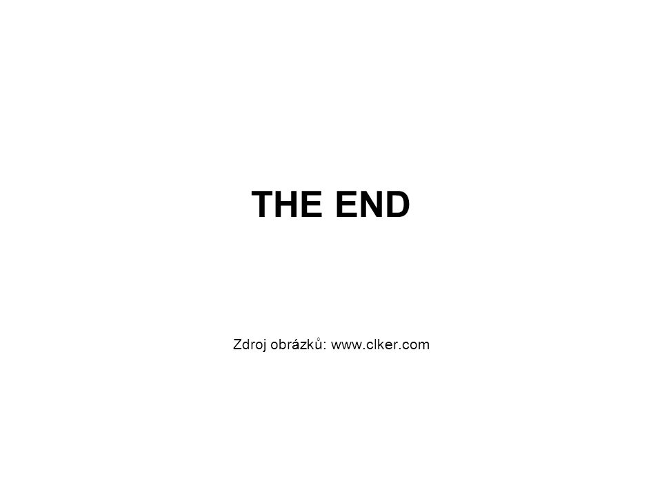 THE END Zdroj obrázků: www.clker.com