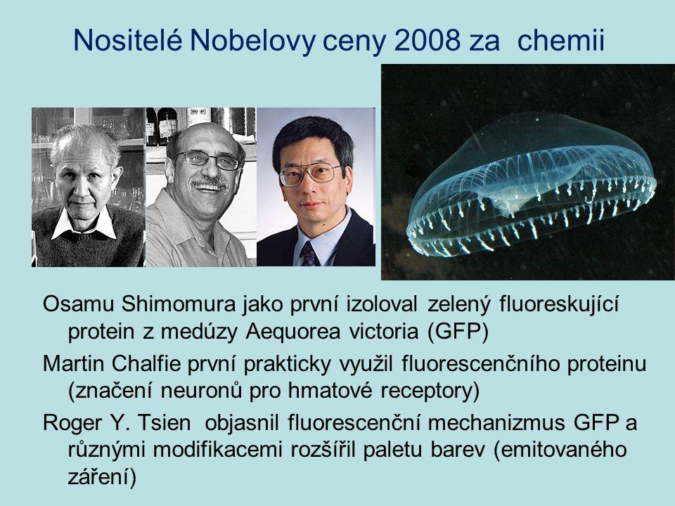 Nositelé Nobelovy ceny 2008 za chemii Osamu Shimomura jako první izoloval zelený fluoreskující protein z medúzy Aequorea victoria (GFP) Martin Chalfie
