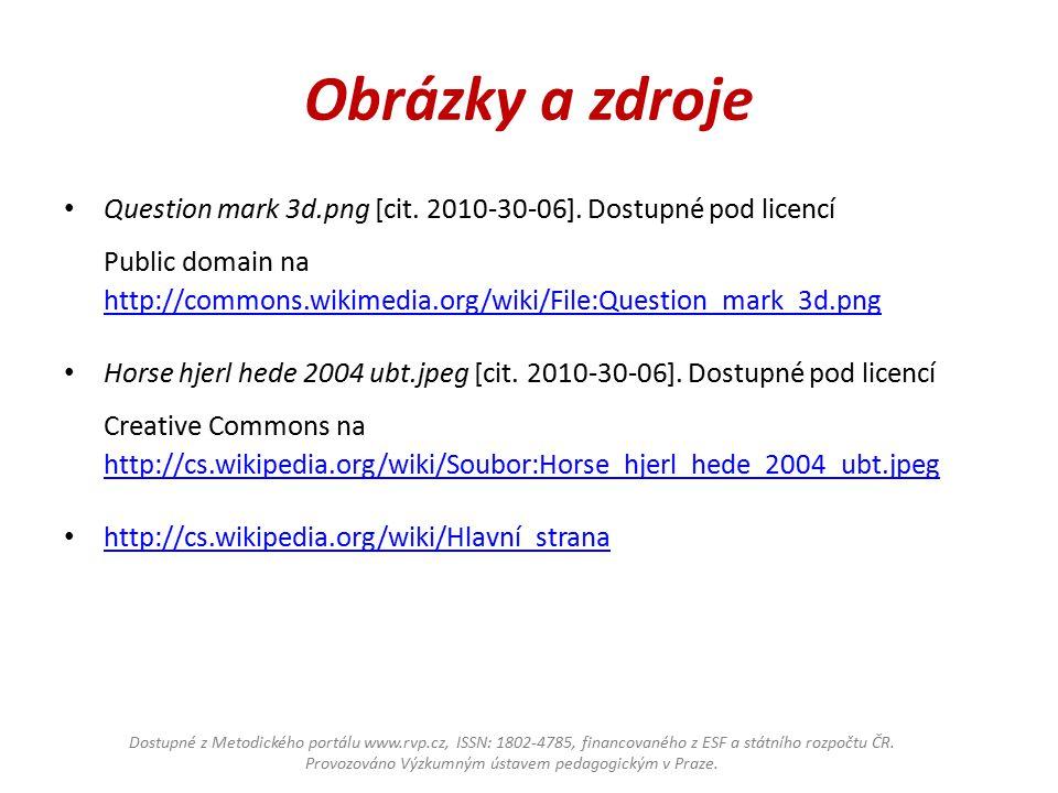 Obrázky a zdroje Question mark 3d.png [cit. 2010-30-06].