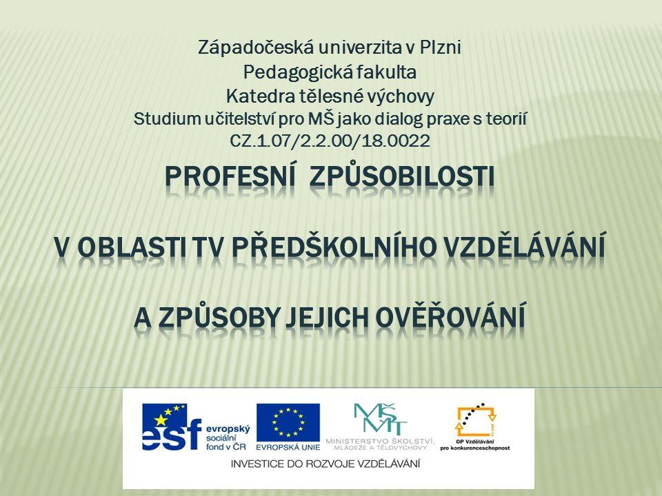  Projekt ESF – Studium učitelství pro MŠ jako dialog praxe s teorií.