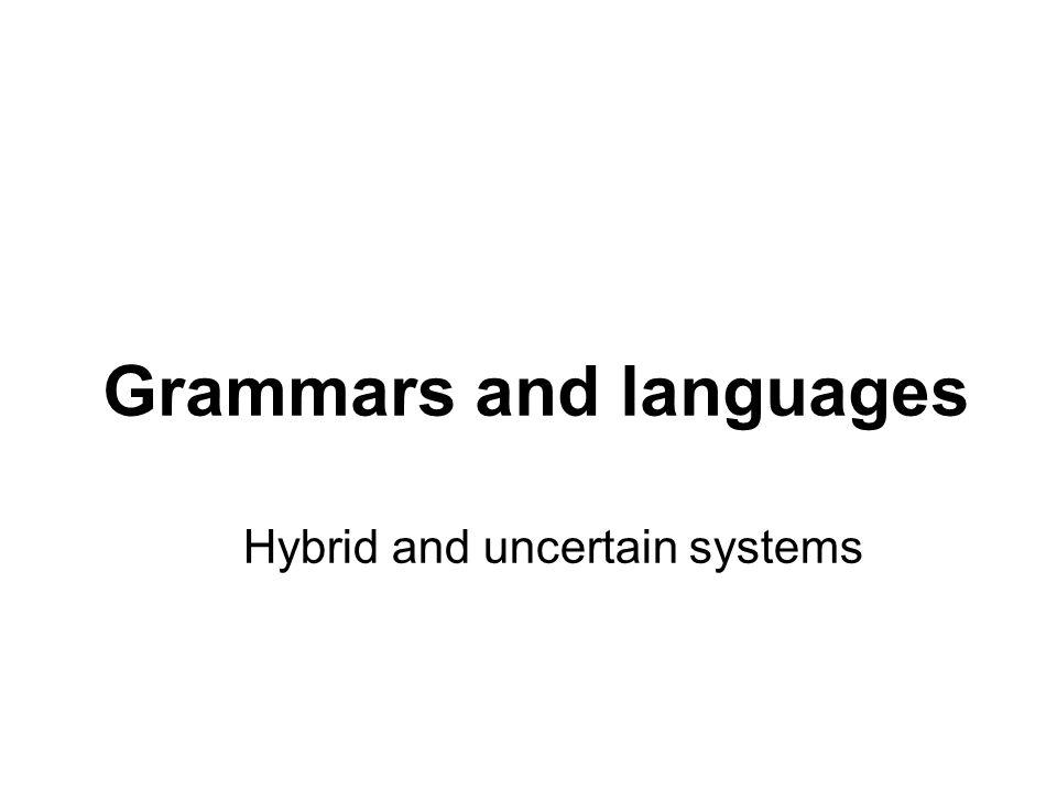 České vysoké učení technické v Praze Fakulta dopravní Grammars and languages Hybrid and uncertain systems