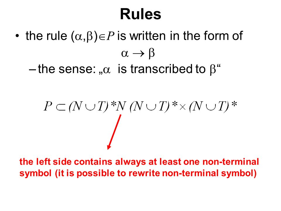 České vysoké učení technické v Praze Fakulta dopravní An example of simple grammar the grammar generating symmetric strings of zeros and ones 0000…01…11111 G = (N,T,P, S ) N = { S, A } T = { 0, 1 } P = { S  0 A 1, A  0 A 1, A   } (symbol  is an empty symbol)