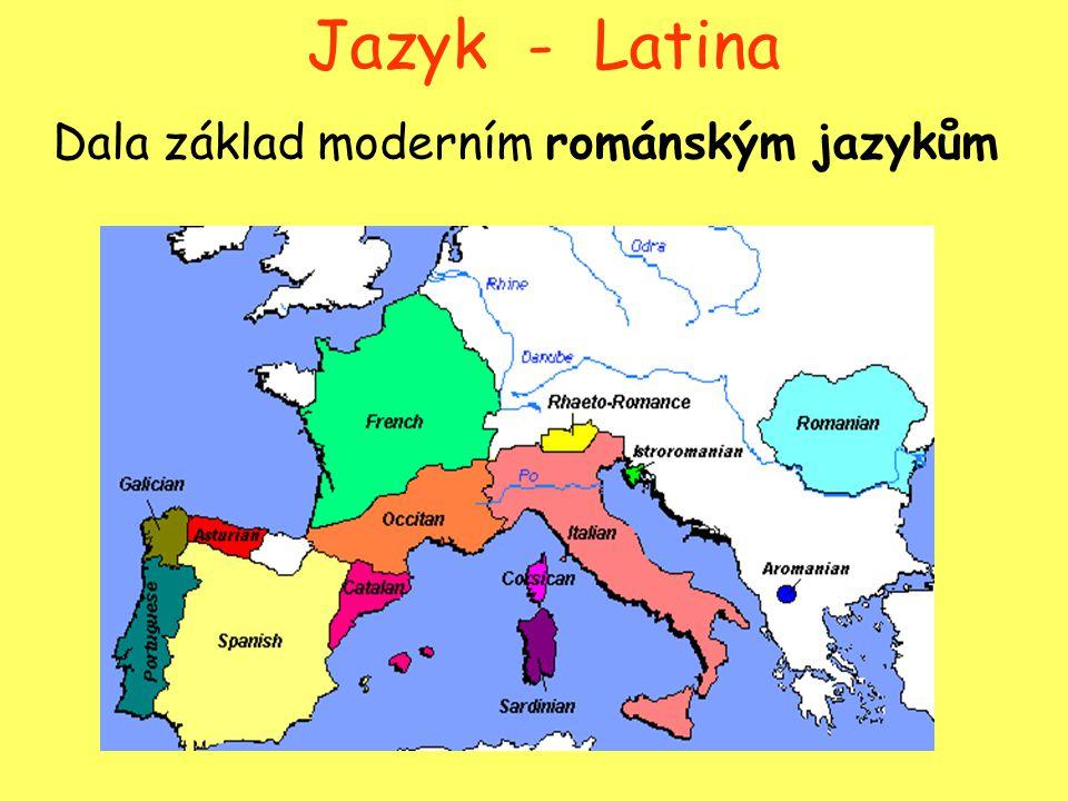 Jazyk - Latina Dala základ moderním románským jazykům