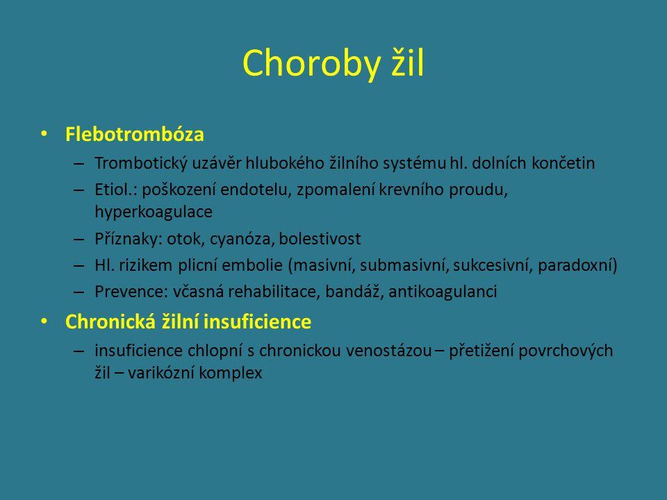 Choroby žil Flebotrombóza – Trombotický uzávěr hlubokého žilního systému hl.