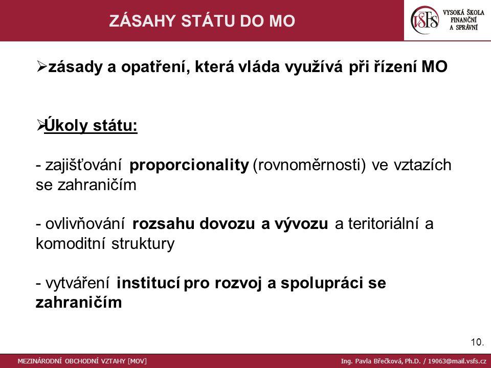 10. ZÁSAHY STÁTU DO MO  zásady a opatření, která vláda využívá při řízení MO  Úkoly státu: - zajišťování proporcionality (rovnoměrnosti) ve vztazích