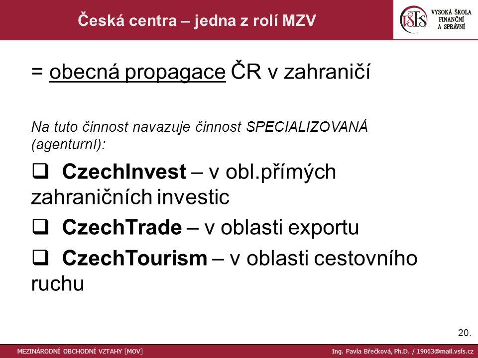 20. Česká centra – jedna z rolí MZV MEZINÁRODNÍ OBCHODNÍ VZTAHY [MOV] Ing.
