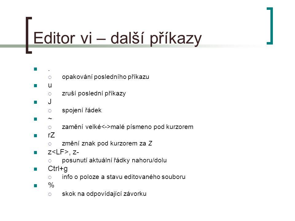 Editor vi – další příkazy.