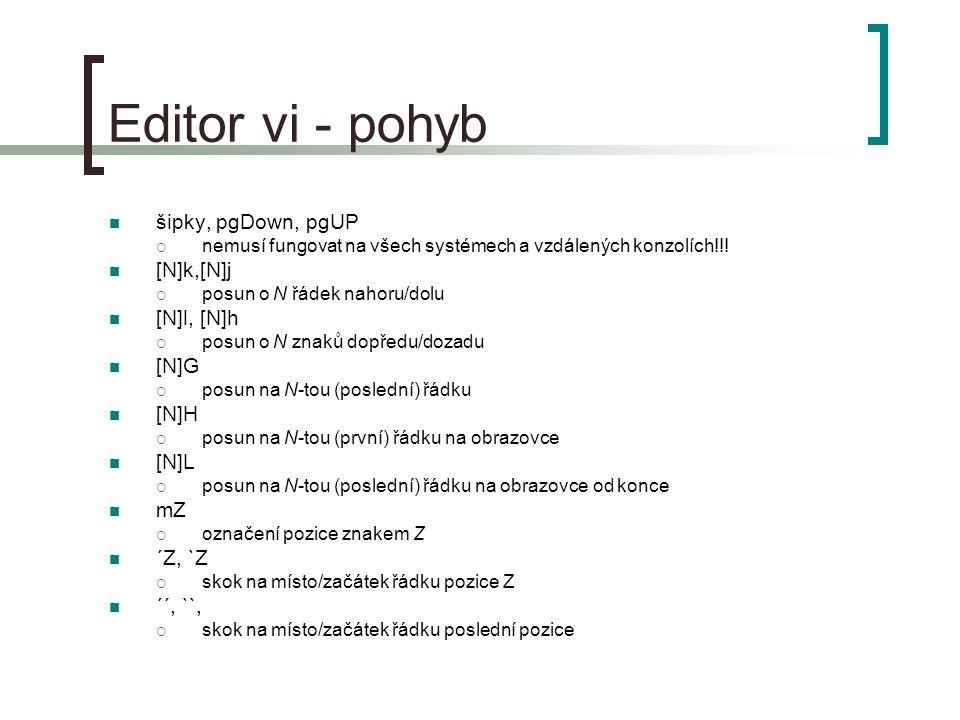 Editor vi - pohyb šipky, pgDown, pgUP  nemusí fungovat na všech systémech a vzdálených konzolích!!.