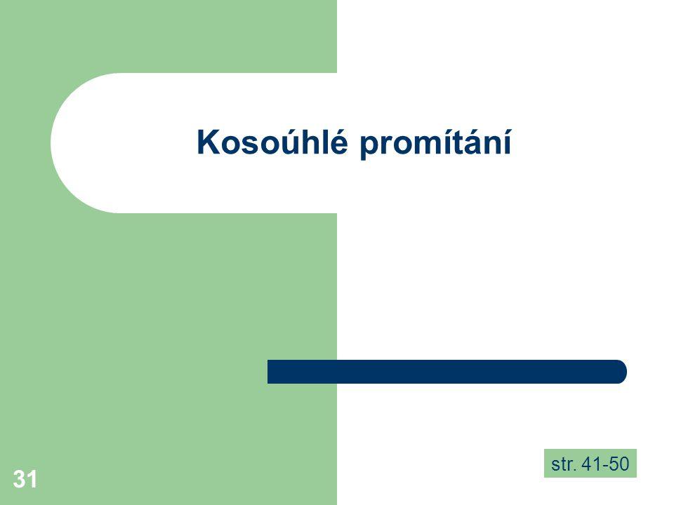 31 Kosoúhlé promítání str. 41-50