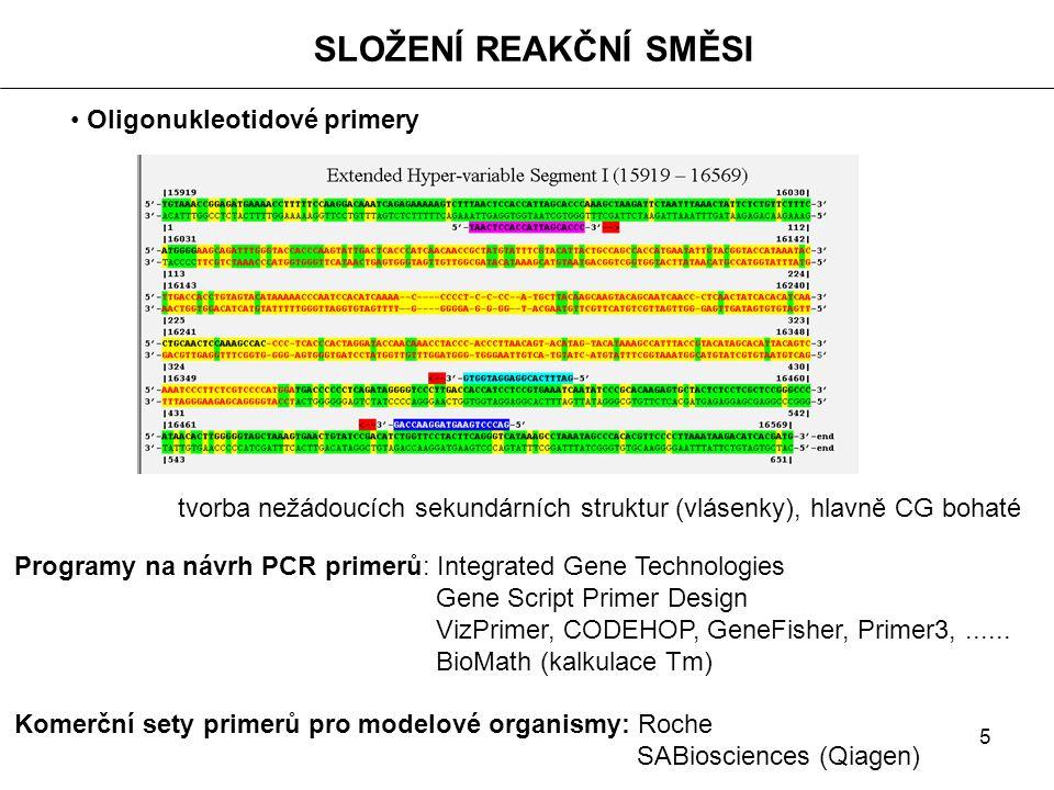 5 Oligonukleotidové primery tvorba nežádoucích sekundárních struktur (vlásenky), hlavně CG bohaté Programy na návrh PCR primerů: Integrated Gene Techn