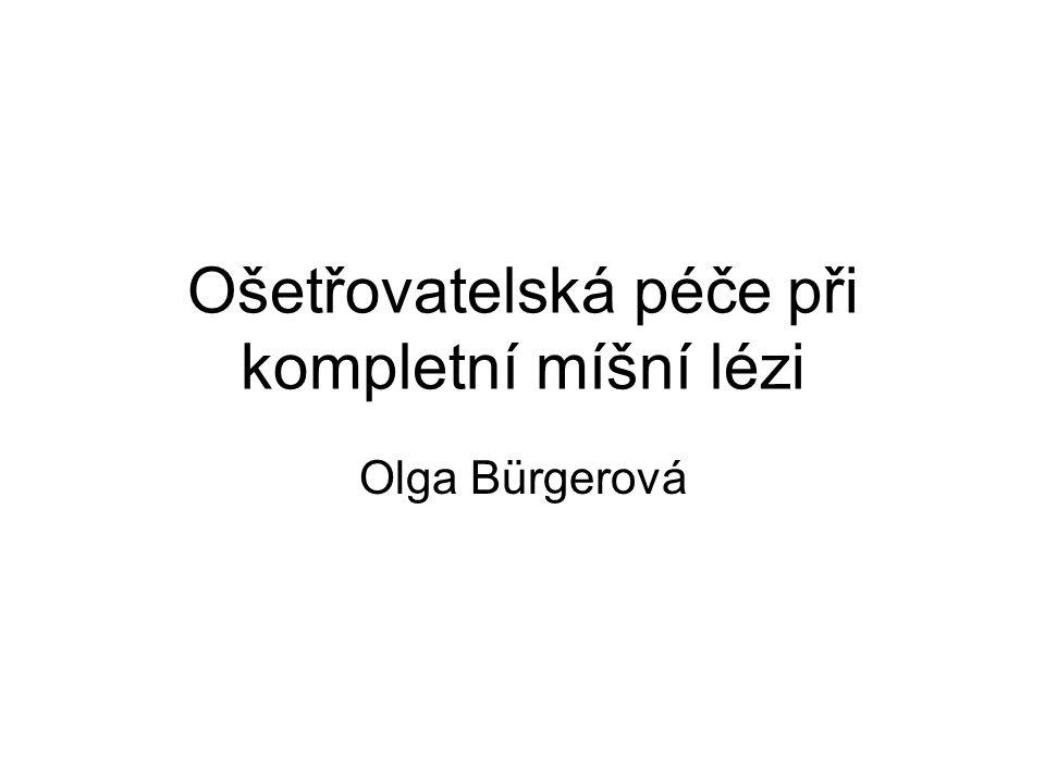 Ošetřovatelská péče při kompletní míšní lézi Olga Bürgerová