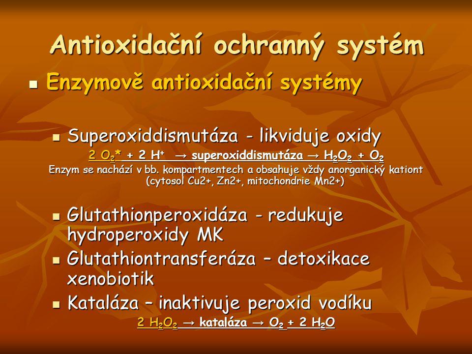 Antioxidační ochranný systém Enzymově antioxidační systémy Enzymově antioxidační systémy Superoxiddismutáza - likviduje oxidy Superoxiddismutáza - lik
