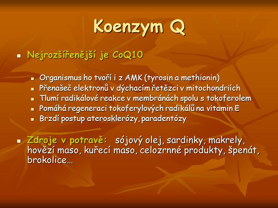 Koenzym Q Nejrozšířenější je CoQ10 Nejrozšířenější je CoQ10 Organismus ho tvoří i z AMK (tyrosin a methionin) Organismus ho tvoří i z AMK (tyrosin a m