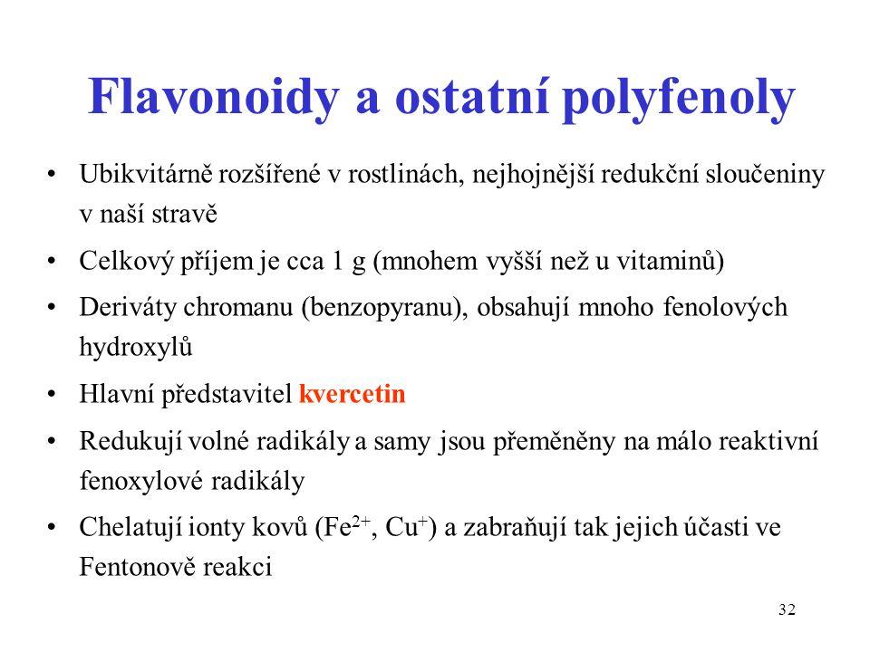 32 Flavonoidy a ostatní polyfenoly Ubikvitárně rozšířené v rostlinách, nejhojnější redukční sloučeniny v naší stravě Celkový příjem je cca 1 g (mnohem