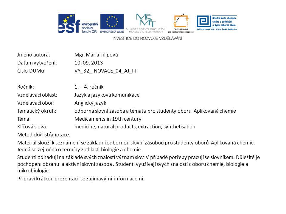 Jméno autora: Mgr. Mária Filipová Datum vytvoření:10. 09. 2013 Číslo DUMu: VY_32_INOVACE_04_AJ_FT Ročník: 1. – 4. ročník Vzdělávací oblast:Jazyk a jaz