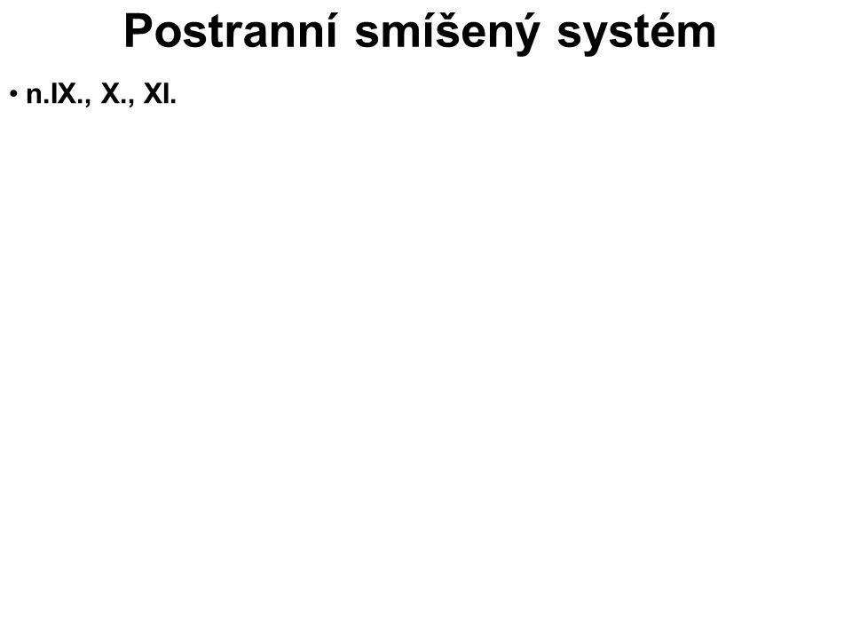 Postranní smíšený systém n.IX., X., XI.