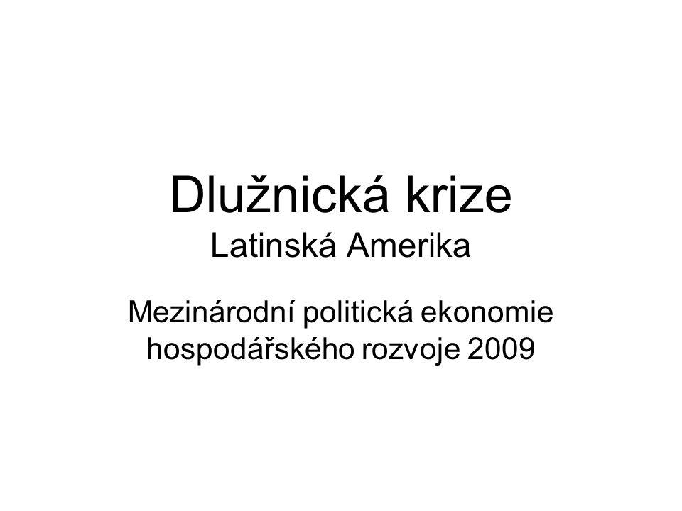 Dlužnická krize Latinská Amerika Mezinárodní politická ekonomie hospodářského rozvoje 2009