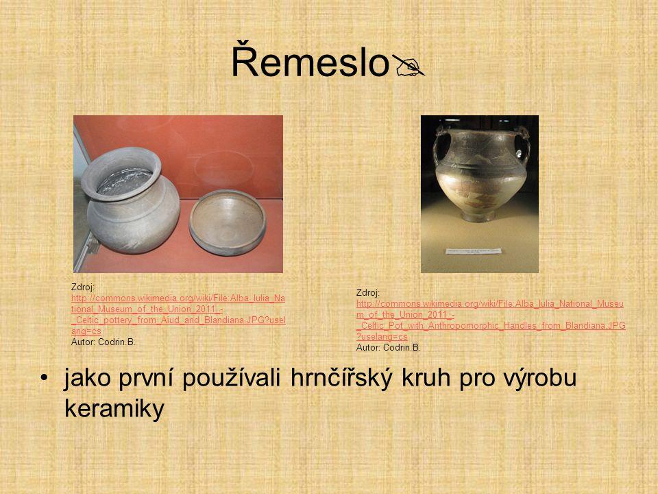 Řemeslo  jako první používali hrnčířský kruh pro výrobu keramiky Zdroj: http://commons.wikimedia.org/wiki/File:Alba_Iulia_Na tional_Museum_of_the_Uni