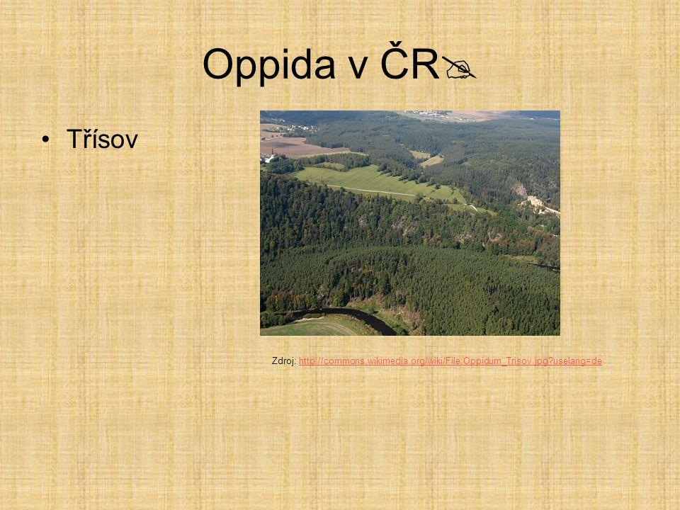 Oppida v ČR  Třísov Zdroj: http://commons.wikimedia.org/wiki/File:Oppidum_Trisov.jpg?uselang=dehttp://commons.wikimedia.org/wiki/File:Oppidum_Trisov.