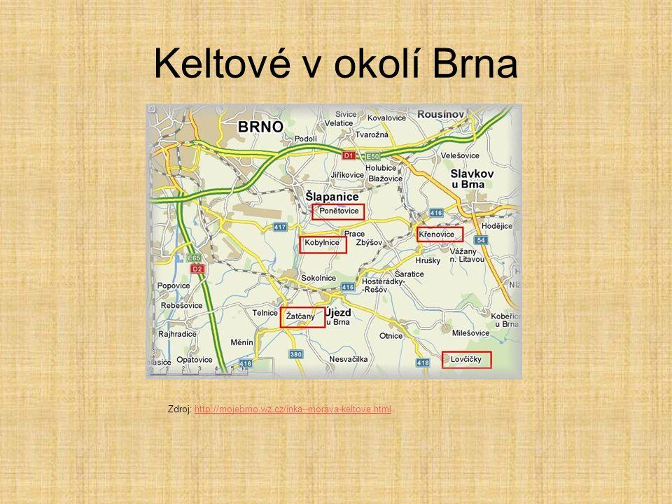 Keltové v okolí Brna Zdroj: http://mojebrno.wz.cz/inka--morava-keltove.htmlhttp://mojebrno.wz.cz/inka--morava-keltove.html