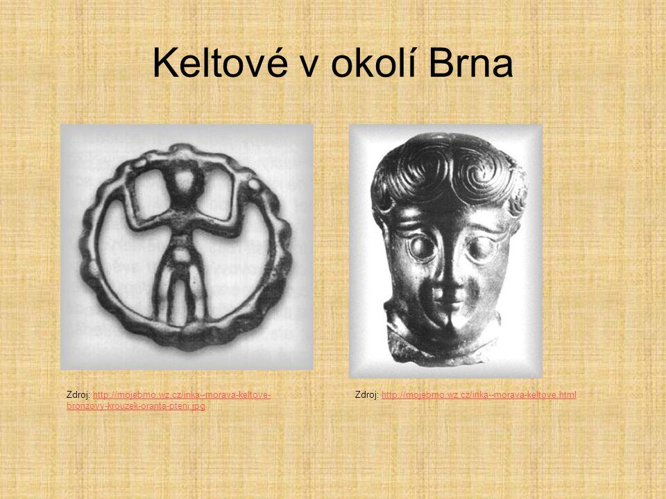 Keltové v okolí Brna Zdroj: http://mojebrno.wz.cz/inka--morava-keltove- bronzovy-krouzek-oranta-pteni.jpghttp://mojebrno.wz.cz/inka--morava-keltove- b