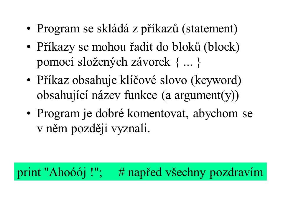 Program se skládá z příkazů (statement) Příkazy se mohou řadit do bloků (block) pomocí složených závorek {... } Příkaz obsahuje klíčové slovo (keyword