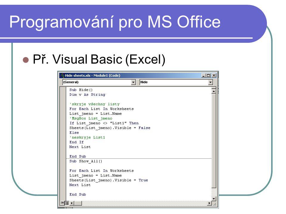 Programování pro MS Office Př. Visual Basic (Excel)