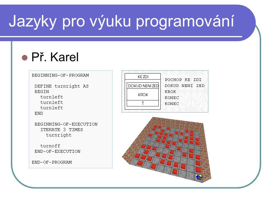 Jazyky pro výuku programování Př. Karel