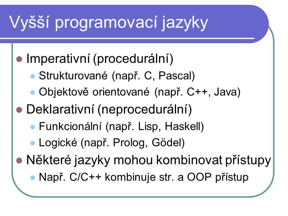 Vyšší programovací jazyky Imperativní (procedurální) Strukturované (např.