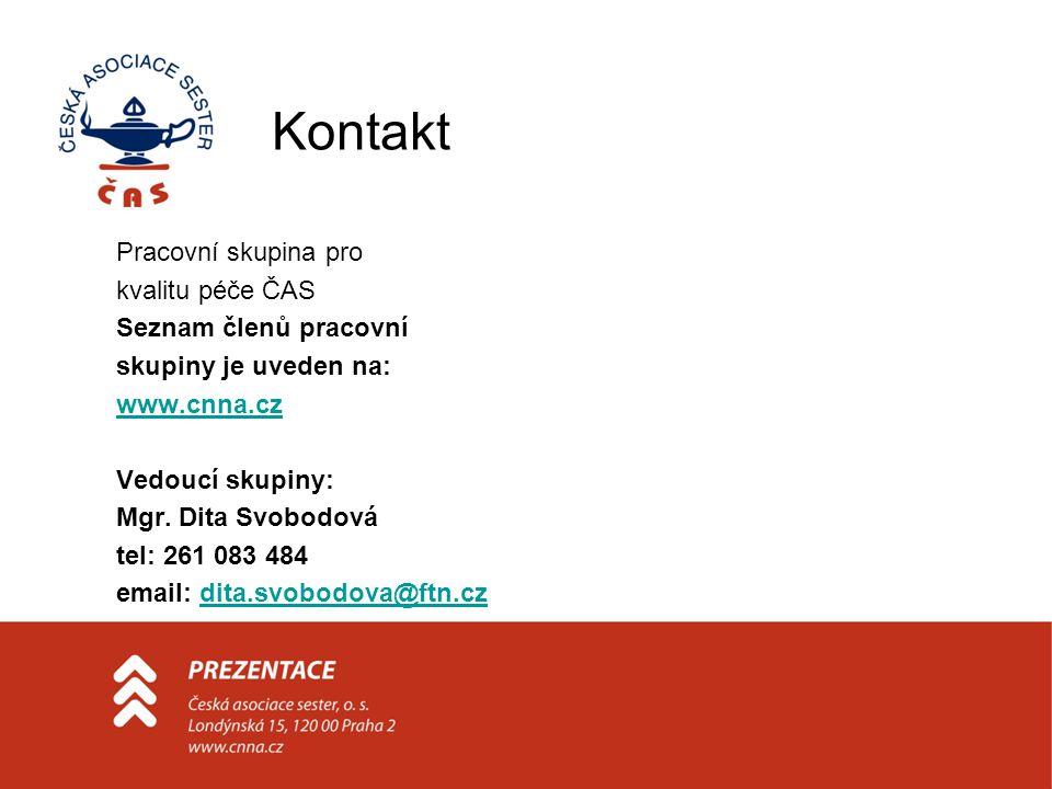 Kontakt Pracovní skupina pro kvalitu péče ČAS Seznam členů pracovní skupiny je uveden na: www.cnna.cz Vedoucí skupiny: Mgr. Dita Svobodová tel: 261 08