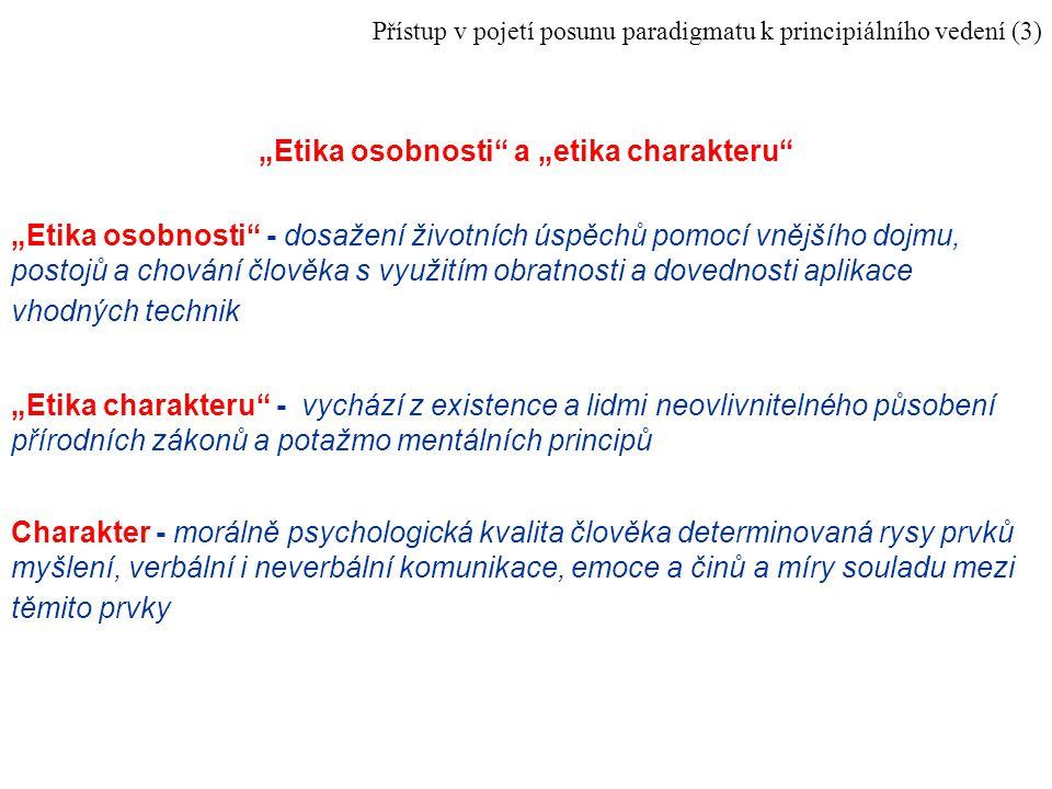 """Přístup v pojetí posunu paradigmatu k principiálního vedení (3) """"Etika osobnosti"""" a """"etika charakteru"""" """"Etika osobnosti"""" - dosažení životních úspěchů"""