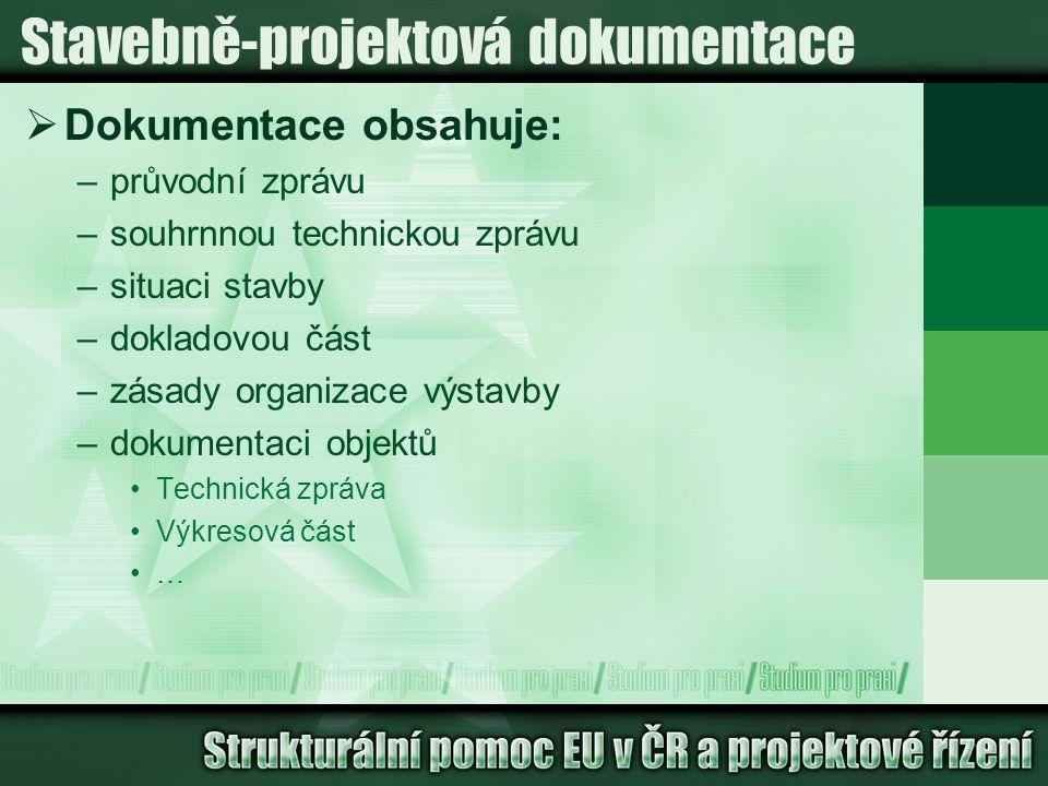 Stavebně-projektová dokumentace  Dokumentace obsahuje: –průvodní zprávu –souhrnnou technickou zprávu –situaci stavby –dokladovou část –zásady organiz