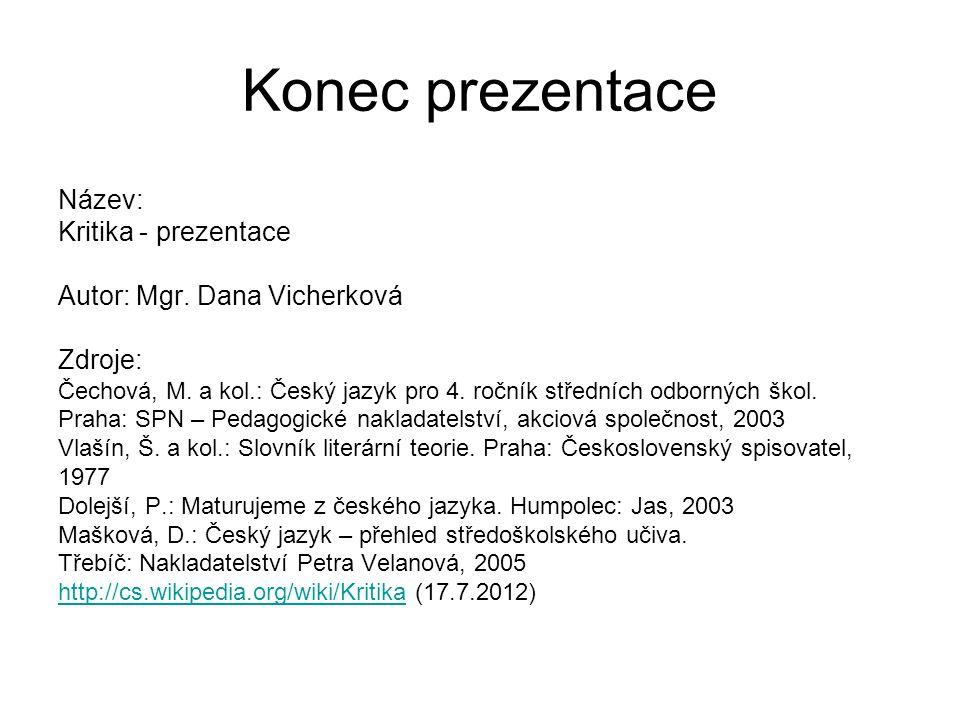 Konec prezentace Název: Kritika - prezentace Autor: Mgr.