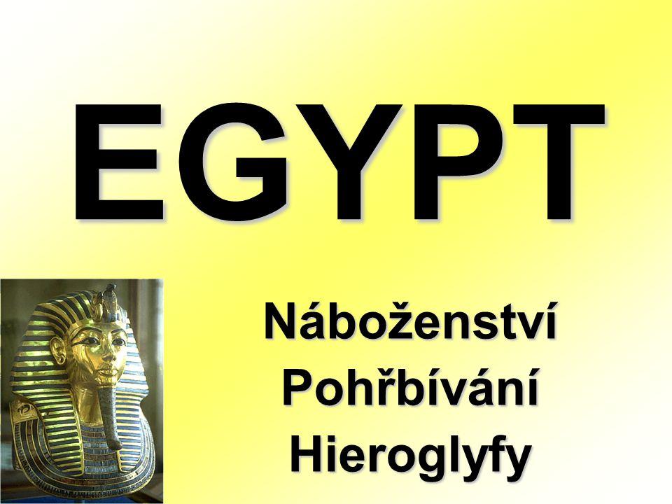 EGYPT Náboženství Pohřbívání Hieroglyfy