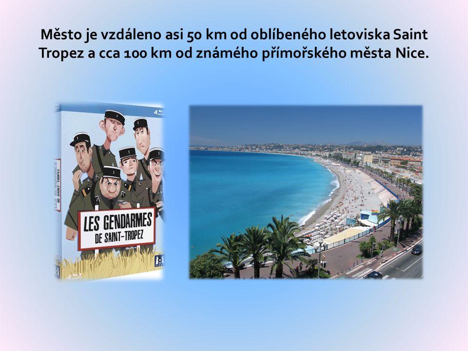 Město je vzdáleno asi 50 km od oblíbeného letoviska Saint Tropez a cca 100 km od známého přímořského města Nice.