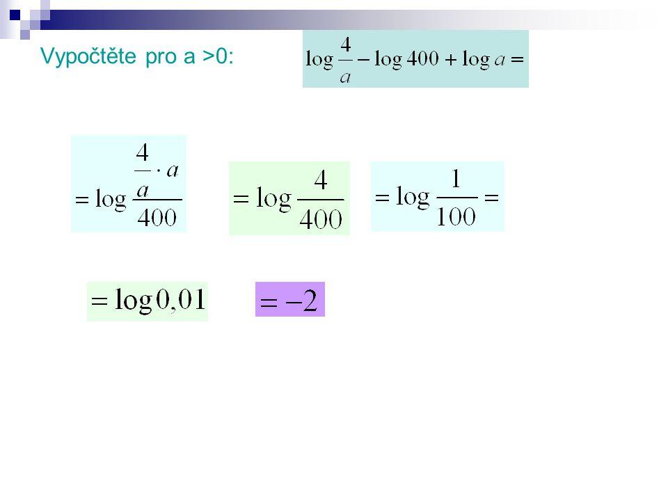 Vypočtěte pro a >0: