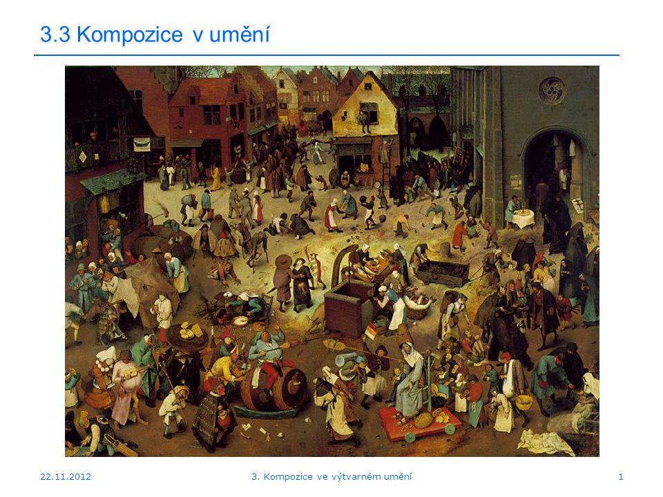 22.11.2012 3.3 Kompozice v umění 3. Kompozice ve výtvarném umění1