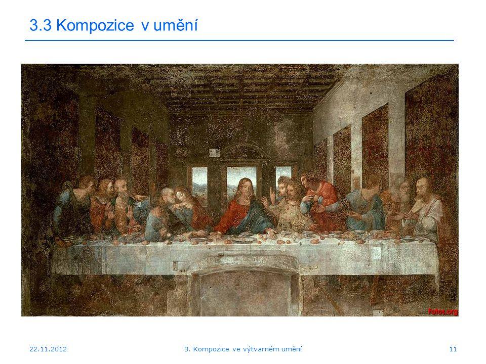 22.11.2012 3.3 Kompozice v umění 3. Kompozice ve výtvarném umění11