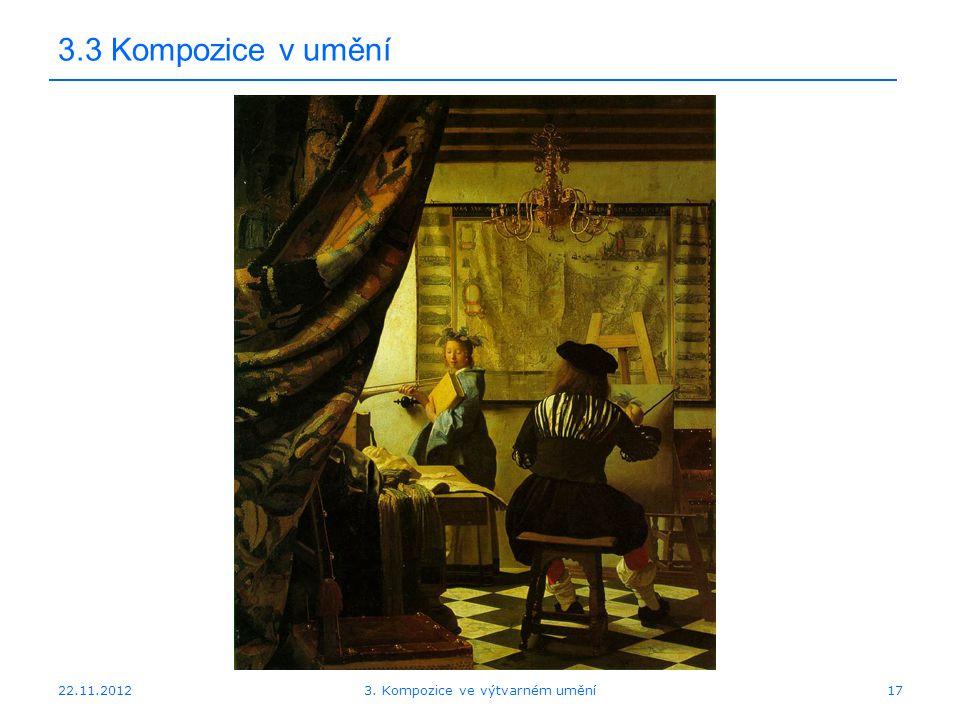 22.11.2012 3.3 Kompozice v umění 3. Kompozice ve výtvarném umění17