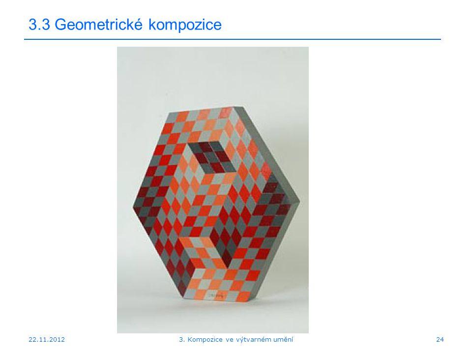 22.11.2012 3.3 Geometrické kompozice 3. Kompozice ve výtvarném umění24