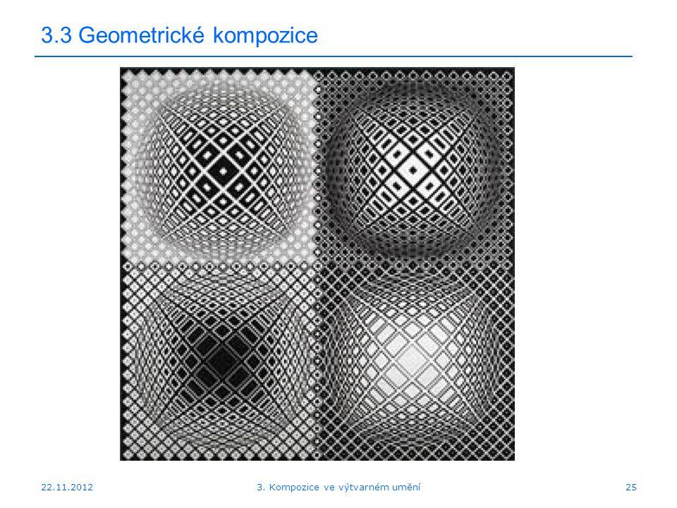 22.11.2012 3.3 Geometrické kompozice 3. Kompozice ve výtvarném umění25