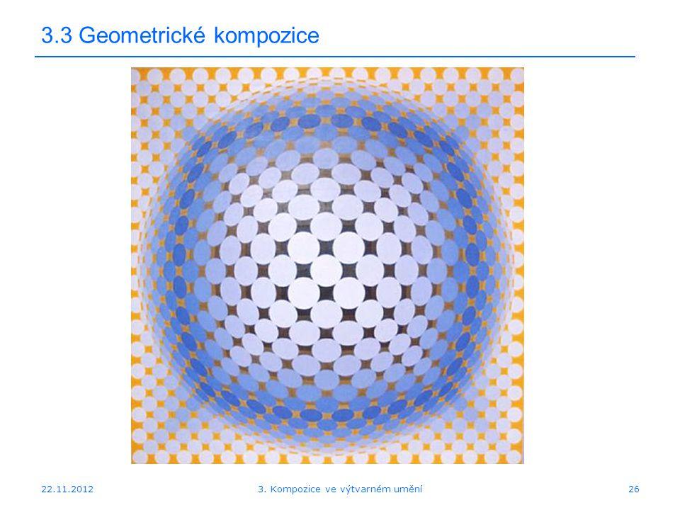 22.11.2012 3.3 Geometrické kompozice 3. Kompozice ve výtvarném umění26