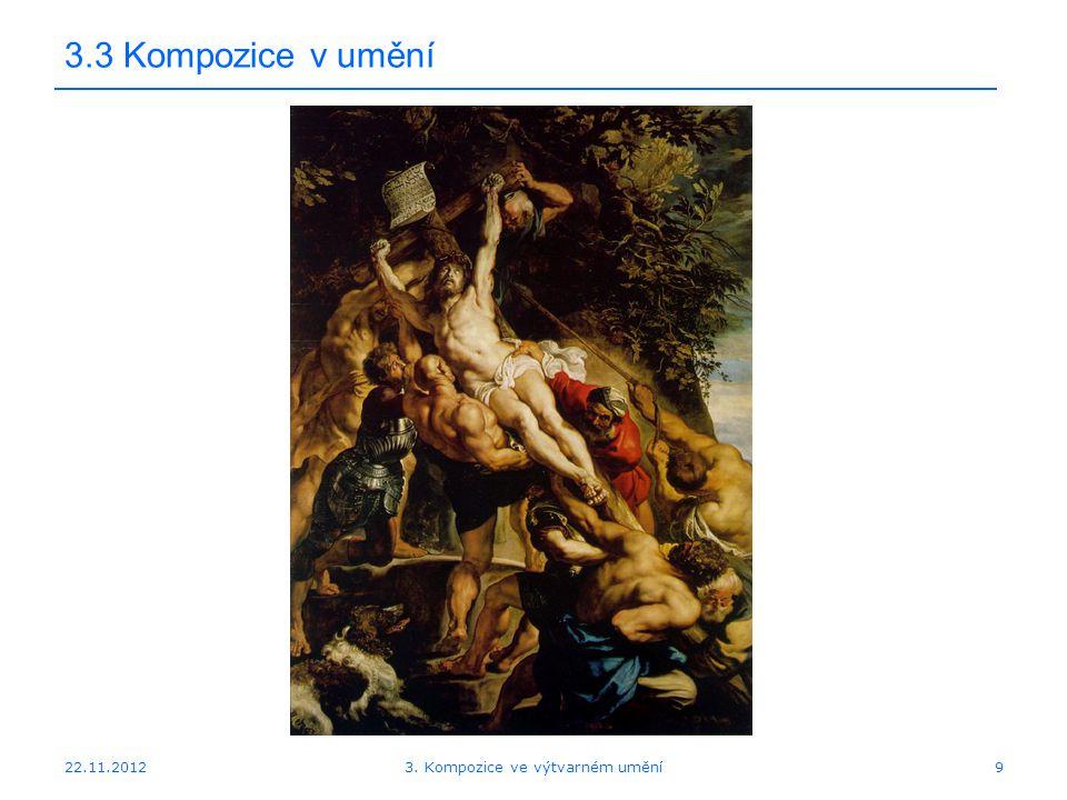 22.11.2012 3.3 Kompozice v umění 3. Kompozice ve výtvarném umění9