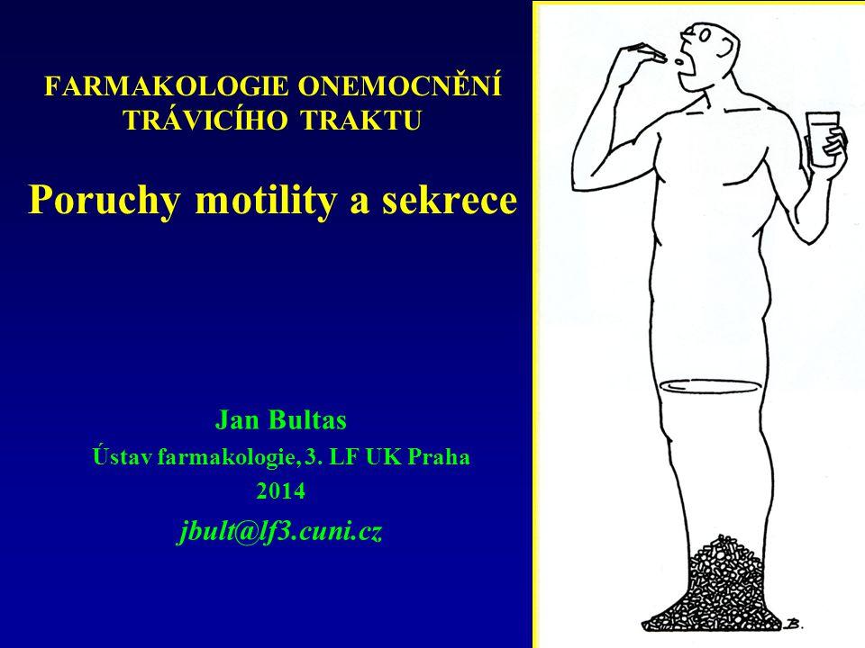FARMAKOLOGIE ONEMOCNĚNÍ TRÁVICÍHO TRAKTU Poruchy motility a sekrece Jan Bultas Ústav farmakologie, 3.