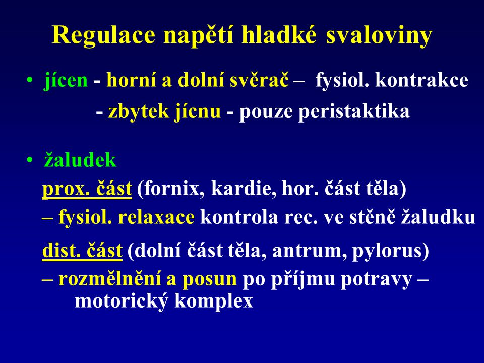 Regulace napětí hladké svaloviny jícen - horní a dolní svěrač – fysiol.