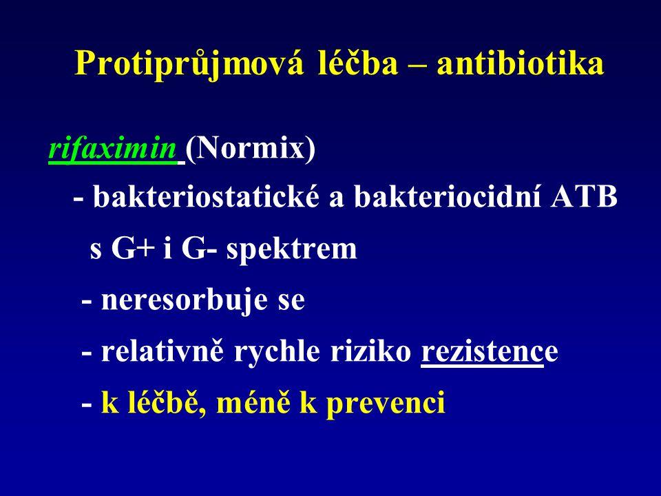 Protiprůjmová léčba – antibiotika rifaximin (Normix) - bakteriostatické a bakteriocidní ATB s G+ i G- spektrem - neresorbuje se - relativně rychle riziko rezistence - k léčbě, méně k prevenci