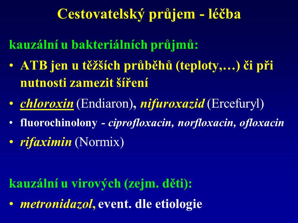 Cestovatelský průjem - léčba kauzální u bakteriálních průjmů: ATB jen u těžších průběhů (teploty,…) či při nutnosti zamezit šíření chloroxin (Endiaron), nifuroxazid (Ercefuryl) fluorochinolony - ciprofloxacin, norfloxacin, ofloxacin rifaximin (Normix) kauzální u virových (zejm.