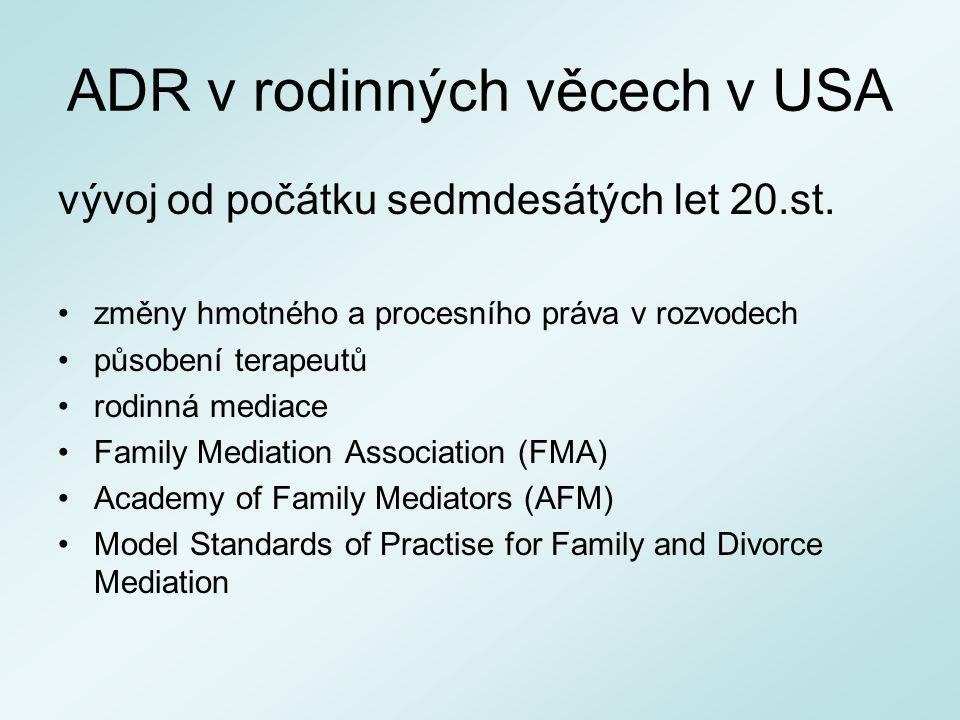 ADR v rodinných věcech v USA vývoj od počátku sedmdesátých let 20.st. změny hmotného a procesního práva v rozvodech působení terapeutů rodinná mediace