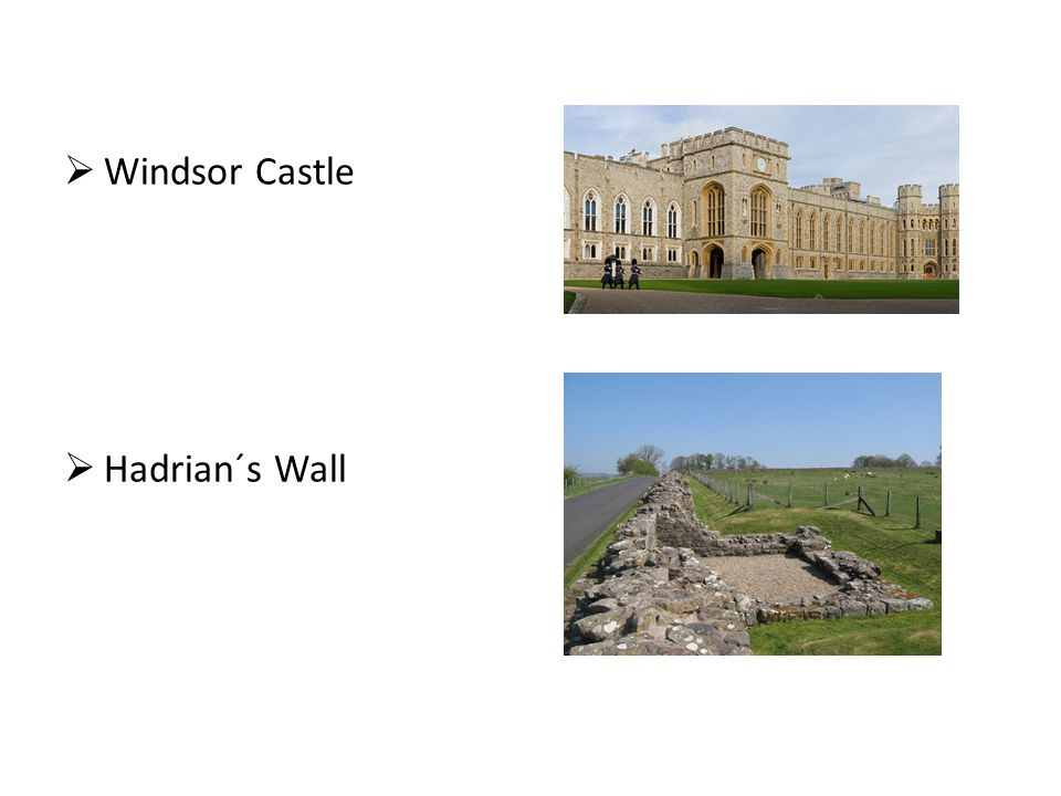  Windsor Castle  Hadrian´s Wall