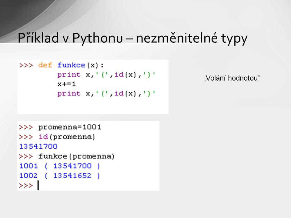 """Příklad v Pythonu – nezměnitelné typy """"Volání hodnotou"""
